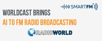 WorldCast Brings AI to FM Radio Broadcasting