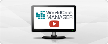 WorldCast Manager - The new, simpler, way to manage and control your networks
