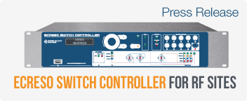 WorldCast unveils the  ECRESO Switch Controller for RF sites